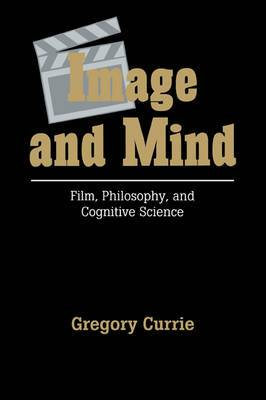 Image and Mind: Film, Philosophy and Cognitive Science