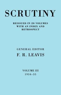 Scrutiny: A Quarterly Review Vol. 3 1934-35: A Quarterly Review: v. 3: 1934 - 1935