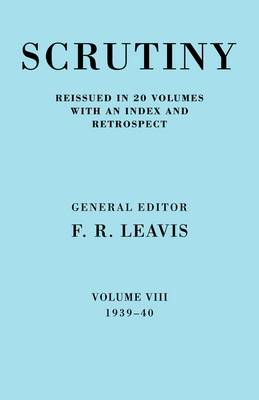 Scrutiny: A Quarterly Review vol 8. 1939-40