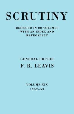 Scrutiny: A Quarterly Review vol. 19 1952-53