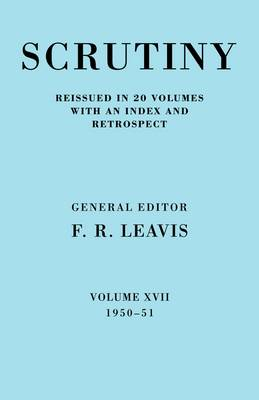 Scrutiny: A Quarterly Review vol. 17 1950-51