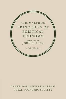 T. R. Malthus, Principles of Political Economy: Volume 1: v. 1
