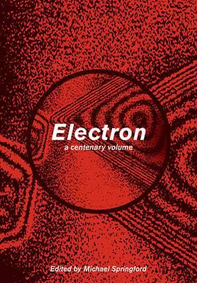 Electron: A Centenary Volume
