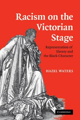 Racism on the Victorian Stage: Representation of Slavery and the Black Character