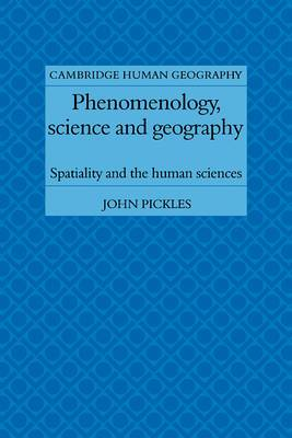 Phenomenology, Science and Geography: Spatiality and the Human Sciences