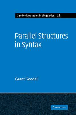 Cambridge Studies in Linguistics: Series Number 46: Parallel Structures in Syntax: Coordination, Causatives, and Restructuring