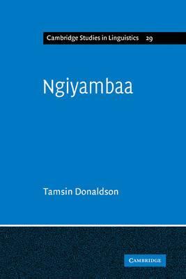 Cambridge Studies in Linguistics: Series Number 29: Ngiyambaa