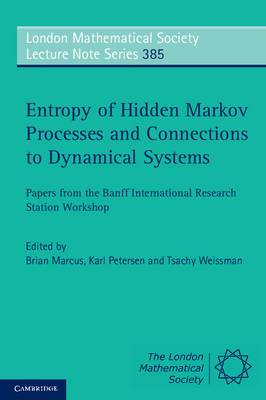 Entropy of Hidden Markov Processes and Connections to Dynamical Systems: Papers from the Banff International Research Station Workshop