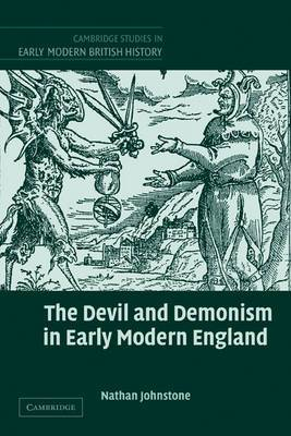 Cambridge Studies in Early Modern British History: The Devil and Demonism in Early Modern England