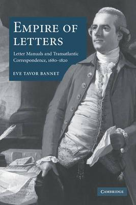 Empire of Letters: Letter Manuals and Transatlantic Correspondence, 1680-1820