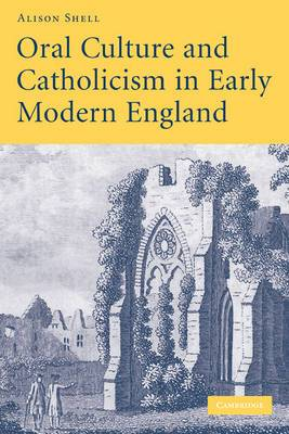 Oral Culture and Catholicism in Early Modern England