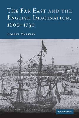 The Far East and the English Imagination, 1600-1730