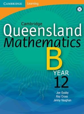 Cambridge Queensland Mathematics B Year 12 with Student CD-Rom: Year 12