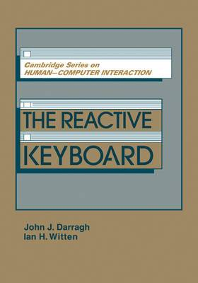 Cambridge Series on Human-Computer Interaction: Series Number 5: The Reactive Keyboard