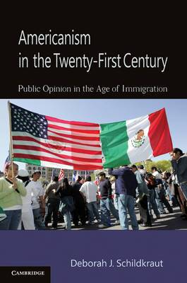 Americanism in the Twenty-First Century: Public Opinion in the Age of Immigration