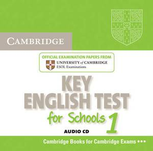 Cambridge Key English Test for Schools 1 Audio CD: Official Examination Papers from University of Cambridge Esol Examinations