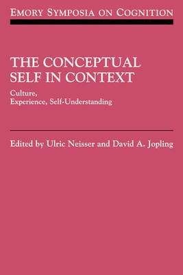 The Conceptual Self in Context: Culture Experience Self Understanding