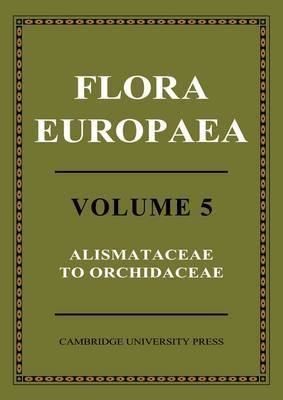 Flora Europaea: Volume 5