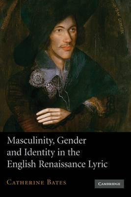 Masculinity, Gender and Identity in the English Renaissance Lyric