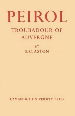 Peirol: Troubadour of Auvergne