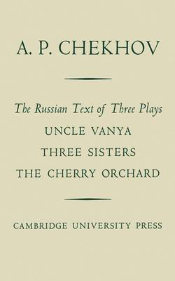 Russian Text of Three Plays  Uncle Vanya   Three Sisters   The Cherry Orchard