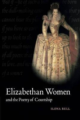Elizabethan Women and the Poetry of Courtship