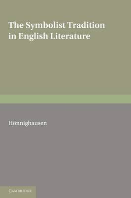 The Symbolist Tradition in English Literature: A Study of Pre-Raphaelitism and Fin De Siecle