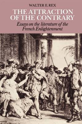 The Attraction of the Contrary: Essays on the Literature of the French Enlightenment