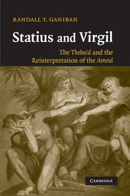 Statius and Virgil: The Thebaid and the Reinterpretation of the Aeneid