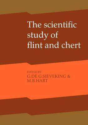 The Scientific Study of Flint and Chert: Proceedings of the Fourth International Flint Symposium Held at Brighton Polytechnic 10-15 April 1983