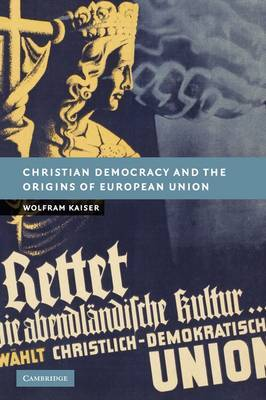 New Studies in European History: Christian Democracy and the Origins of European Union