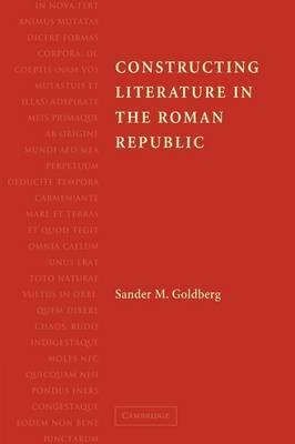 Constructing Literature in the Roman Republic