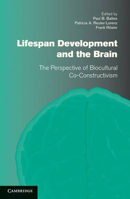 Lifespan Development and the Brain: The Perspective of Biocultural Co-Constructivism