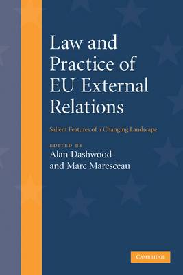 Law and Practice of EU External Relations: Salient Features of a Changing Landscape
