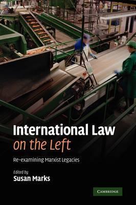 International Law on the Left: Re-examining Marxist Legacies