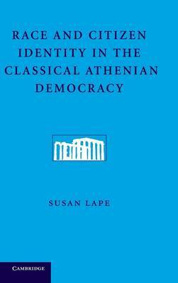 Race and Citizen Identity in the Classical Athenian Democracy