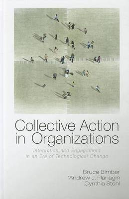 Collective Action in Organizations: Interaction and Engagement in an Era of Technological Change