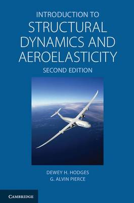 Cambridge Aerospace Series: Series Number 15: Introduction to Structural Dynamics and Aeroelasticity