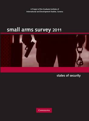 Small Arms Survey: States of Security: 2011