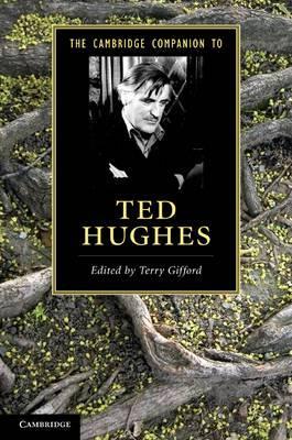 Cambridge Companions to Literature: The Cambridge Companion to Ted Hughes