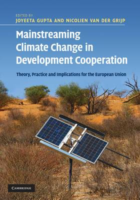 Mainstreaming Climate Change in Development Cooperation: Theory, Practice and Implications for the European Union