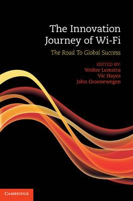 The Innovation Journey of Wi-Fi: The Road to Global Success