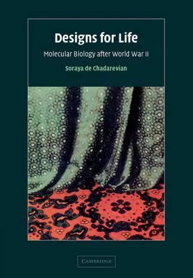 Designs for Life: Molecular Biology after World War II