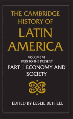 The Cambridge History of Latin America: v. 6: 1930 to the Present