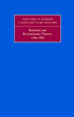 Romantic and Revolutionary Theatre, 1789-1860