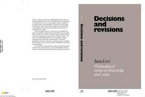 Decisions and Revisions: Philosophical Essays on Knowledge and Value