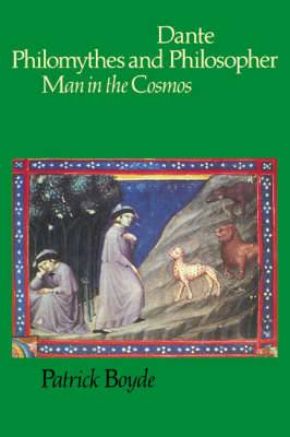Dante Philomythes and Philosopher: Man in the Cosmos