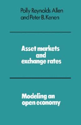 Asset Markets and Exchange Rates: Modeling an Open Economy