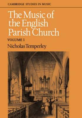 The Music of the English Parish Church: v. 1