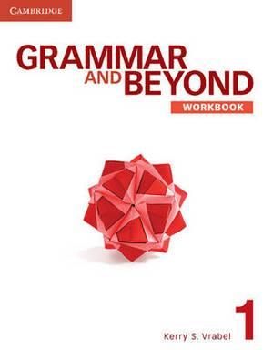 Grammar and Beyond: Grammar and Beyond Level 1 Workbook